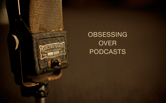 obsessing-over_-podcasts